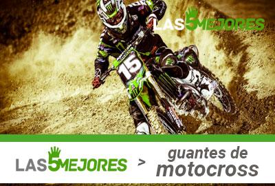 Mejores guantes de Motocross