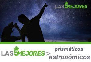 mejores prismaticos astronomicos