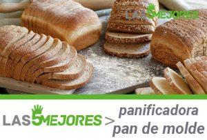 Mejor panificadora para pan de molde