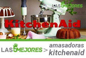 mejores amasadoras Kitchenaid