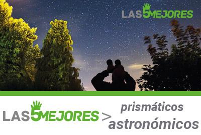 comparativa mejores prismaticos astronomicos