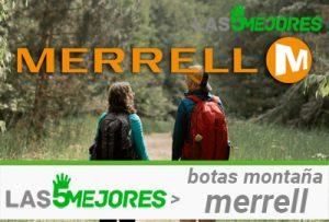 mejores botas montana merrellll