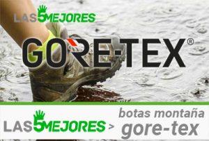 Mejores botas montaña Gore Tex