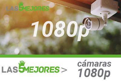 Mejores camaras vigilancia 1080p