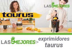 exprimidores Taurus