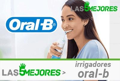 Mejores irrigadores oral-b