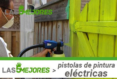 Mejores pistolas para pintar electricas