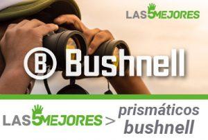 Mejores prismaticos bushnell