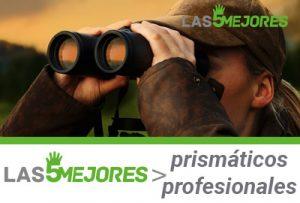 MEjores prismáticos profesionales