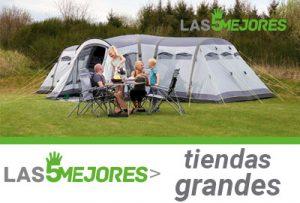 mejores tiendas de acampar grandes