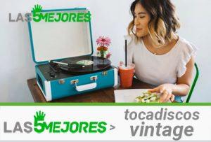 mejores tocadiscos vintage